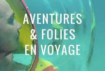Aventures & folies en voyage / Voyager et vivre 1001 aventures ! Parapente, plongée, moto-neige, escalade, via ferrata... Pour un monde riche en couleurs et en adrénaline !