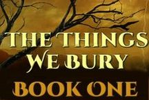 The Things We Bury (Book 1) / A compilation of research done for the serialized novel on Wattpad.