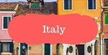 Italy / Italy Travel inspiration - where to go, what to see, what to eat and what not to miss in Italy