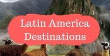 Latin America Destinations / Destinations woth visiting in Latin America | What to do, where to go, what to see in Latin America