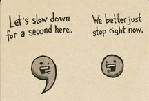 Spelling, Grammar & Punctuation / Tips and Humor to help teach grammar and punctuation. Because we all know it matters.