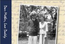 Dear Mother, Love Daddy / The World War II letters of Dr. Roscoe S. and Gladys (Foster) Yegerlehner May-September 1942