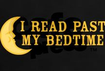 Bookworm. / Book lovers never go to bed alone.