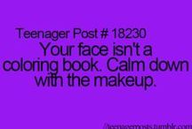 Teenager posts ♥ / Totally relatable quotes which make me laugh ! :D