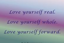 Love Yourself Forward / Inspirational quotes from the forthcoming book Love Yourself Forward