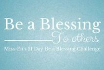 21 Day Be a Blessing Challenge / In the first 21 days of June, I challenge you to be a blessing in someone's life each and every day. It can be a small motion or a significant one, but reach out and improve the life of someone you love, or maybe of someone you just met.