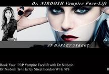 VAMPIRE FACELIFT / Dr Nirdosh's Exclusive Vampire Facelift Treatment Harley St London