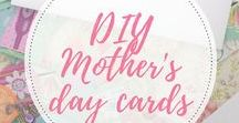 DIY Mothers day cards / Inspiration and ideas for DIY Mothers day cards