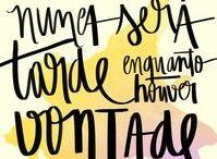 Inspirações / Quotes, mensagens, motivações e inspirações diárias