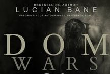 DOM Wars Series / Lucian Bane's inner Dom is out of control and hungry for things he can't name. When he signs up for Dom Wars, he meets Tara who is naive to the BDSM world. Her reckless dominance and puritan heart fascinate him. But when he discovers the pain in her past, it unleashes his true Dom within.  http://amzn.to/1Ti6Jky