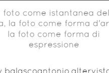 Abphoto / La foto come istantanea della vita, la foto come forma d'arte, la foto come forma di espressione
