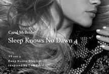 """Inspired SS2015 Sleep Knows No Dawn (70 N' 90) / Carol McBride's Deep House """"Sleep Knows No Dawn"""" Playlist production inspire sources."""
