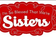 046  Sisters ★☆★☆★ / I love my sister / by Nancy King-Badran