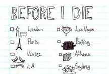 Before I Die I want to... / These are the things I want to do before I die.