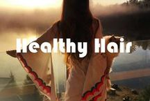 Healthy Hair / Tips and tricks on how to have naturally healthy, beautiful hair.