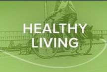 Healthy Living / Tips and tricks to help you maintain a healthy lifestyle.