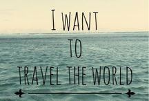 Traveling / My dream is to travel the world!