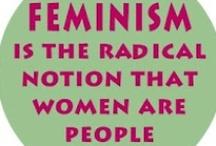 """Féminisme / """"Le féminisme est la position radicale contre tous les doubles standards en droits et responsabilités, le féminisme est le soutien révolutionnaire sans faille à un seul standard de liberté humaine"""" - Andrea Dworkin"""