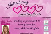 Connecting Hearts / Connecting Hearts - The Deborah J Johnston Foundation is an #adoption and #fostercare support foundation focusing on awareness and advocacy in Virginia!  | www.ConnectingHeartsVA.org <3