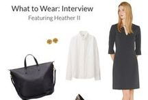 What to Wear: Interview / We know how stressful preparing for an interview can be. We've alleviated some of your stress by pulling together a chic alternative to a dull suit. You'll be sure to shine in Heather II when you're vying for your dream job.