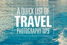 Travel Photography / Photography tips and tutorials for capturing beautiful images on your travels