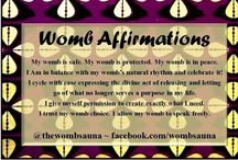 Womb Affirmations / Use the affirmations to support you in creating balance between your mind, body, and spirit!  / by The Womb Sauna