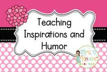 """Teaching Inspirations and Humor / by Mrs. O """"Knows"""""""