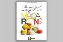 The Secrets of Making French Macarons / Filled with gorgeous photographs, this delightful interactive eBook will guide you through the easy steps and secrets of making low-cost gluten-free delicious macarons in your own kitchen.  http://bit.ly/1tfccLV
