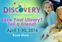 Love Your Library? Tell a Friend! April 1-30, 2016 / Introduce friends, family and neighbors to the benefits of having a library card. Encourage everyone to sign up for one during the month of April, or if they already have a library card, Like Us on Facebook, and they'll be automatically entered for a chance to win the Grand Prize of a DISCOVERY Children's Museum gift basket, which includes a Family 4 Level membership.