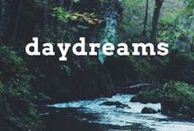Daydreams / Daydreaming about being somewhere else and travelling