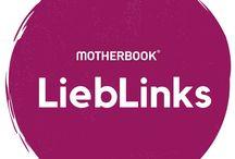 LiebLinks / Unsere Motherbook-Lieblinks des Monats. Alles zum Thema Familie, Baby, Kind, Vereinbarkeit, Matrisophie, Mutterschaft von Elternbloggern!