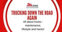 Trucking Down the Road Again / All about trucks - maintenance, lifestyle and hacks!