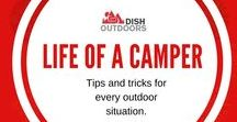Life of A Camper / Tips and tricks for every outdoor situation.