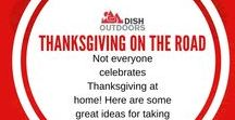 Thanksgiving on the Road / Not everyone celebrates Thanksgiving at home! Campers, RVers, Truckers and Adventure Takers...here are some great ideas for taking Thanksgiving on the road!