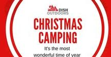Christmas Camping / It's the most wonderful time of year for a reason!