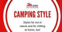 Camping Style / Styles for out in nature and for chilling at home, too!