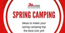 Spring Camping / Ideas to make your spring camping trip the best one yet!