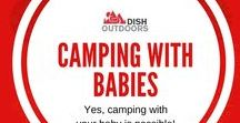 Camping with Babies / Yes, camping with your baby is possible! Check out these tips!