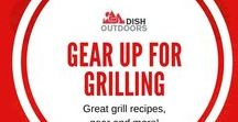 Gear Up For Grilling / Great grill recipes, gear and more!