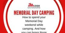 Memorial Day Camping / How to spend your Memorial Day weekend while camping. And how you can honor those who have gone before us.