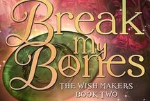 """Break My Bones"" / Book #2 in the Wish Makers series.  Everyone makes mistakes. Crissy's just might kill her."