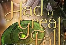 """Had a Great Fall"" / book #4 in The Wish Makers series"
