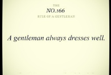 The Gentleman / How to dress like a gentleman, act like a gentleman and talk like a gentleman. Everything you need to know about being a modern day gentle man is right here.