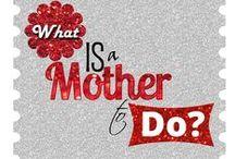 What Is a Mother to Do / What Is a Mother to Do: Adventures in Mirth and Mayhem! Visit us at http://whatisamothertodo.com  / by Lisa Nolan and Co
