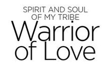Warriors of Love / Everyone who fight every day for their dreams with love and gratitude is a Romantic Warrior.