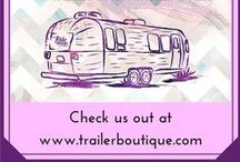 Trailer Boutique / Trailer Boutique is all about adventure and finding fabulous boutique and artisan products along the way. Hop in the Airstream and join us on the trip!