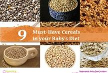 Cereals for Babies - Health Benefits  / Know which cereals are essential in your babies diet and whey you can introduce them