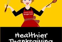 Healthier Thanksgiving / Let's find some healthier, delicious, easy, and visually appealing dishes for our Thanksgiving!