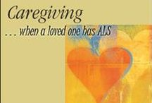 ALS Caregiver Resources / Online information and resources for caregivers of loved ones with Amyotrophic Lateral Sclerosis (ALS), also called Lou Gehrig's Disease,