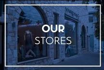 | OUR STORES | / Visit our stores to shop our latest collections and styles!